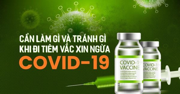 Cần làm gì và tránh gì khi tiêm vắc xin ngừa COVID-19?